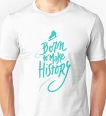 Born to make History [color] T-Shirt