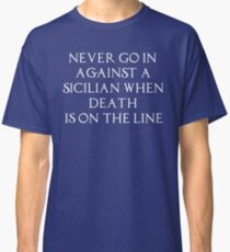 The Princess Bride Quote Classic T-Shirt