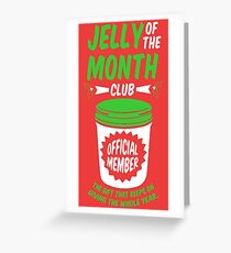 Jelly Of The Month Club Official Member Greeting Card