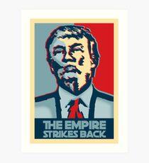 The empire strikes back? Art Print