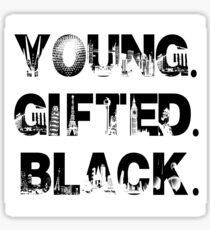 Young. Gifted. Black Sticker