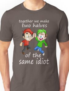 Two Halves of the Same Idiot Unisex T-Shirt