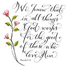 Inspirational typography bible verse All things for good by Melissa Goza