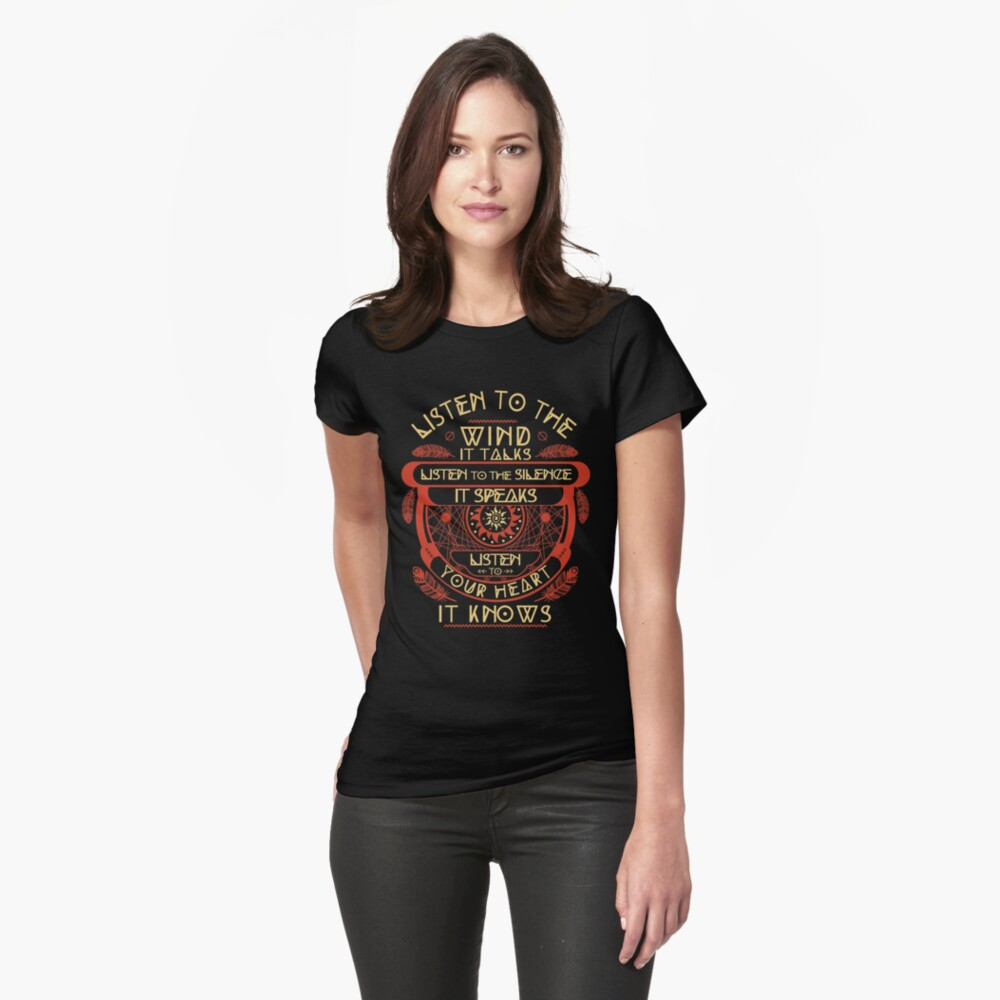 Listen to the wind it talks listen to the silence Womens T-Shirt Front