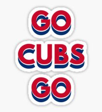 Go Cubs Go Chicago Cubs Sticker