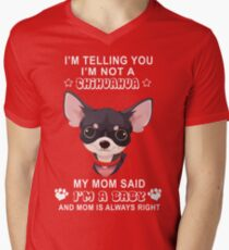 I'm not a chihuahua My mom said I'm a baby T-Shirt