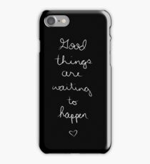 Good Things iPhone Case/Skin