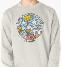 Animals are friends, not food. Go vegan!  Pullover