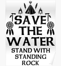 Save The Water Stand With Standing Rock Poster