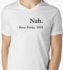 Nah Rosa Parks Quote Men's V-Neck T-Shirt
