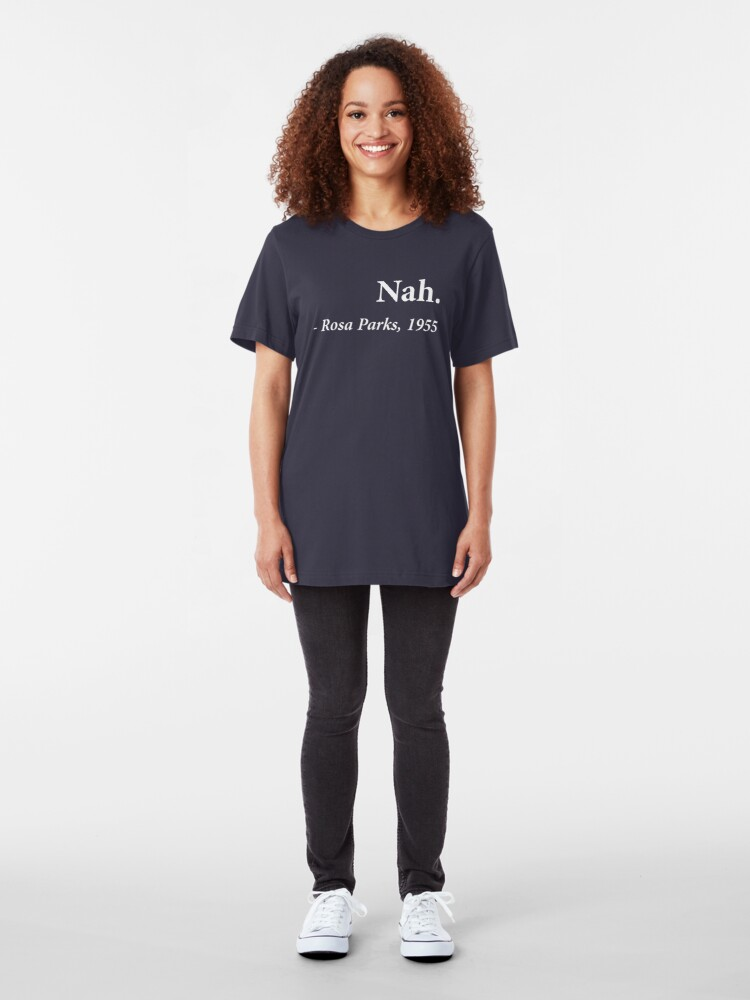 Alternate view of Nah Rosa Parks Quote Slim Fit T-Shirt