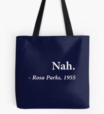 Nah Rosa Parks Quote Tote Bag