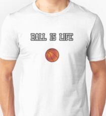 Ball Is Life ( Basketball ) Unisex T-Shirt