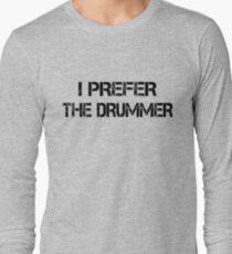 I Prefer The Drummer black Long Sleeve T-Shirt