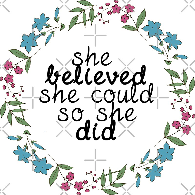 Quot She Believed She Could So She Did Quot Stickers By