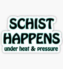 Schist Happens in Geology Sticker
