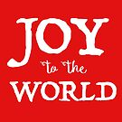 Joy to the World by Patricia Lupien