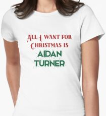All I want for Christmas is Aidan Turner Women's Fitted T-Shirt
