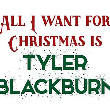 All I want for Christmas is Tyler Blackburn by doodle189