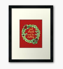 Eat Drink And Be Merry Red Framed Print