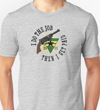 I Do The Job T-Shirt