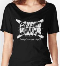 Psycho Killer Women's Relaxed Fit T-Shirt