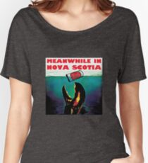 Meanwhile in Nova Scotia Women's Relaxed Fit T-Shirt