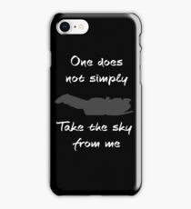 One does not simply, Take the sky. iPhone Case/Skin