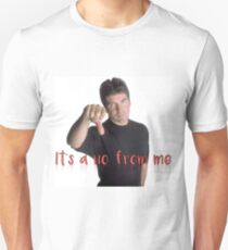 Simon Cowell It's a No From Me Unisex T-Shirt