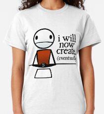"""TheMeatly - """"Je vais maintenant créer"""" T-shirt classique"""