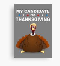 My Candidate for Thanksgiving Canvas Print