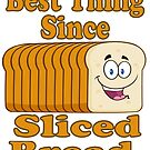Cute Funny Best Thing Since Sliced Bread Cartoon by doonidesigns