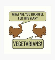 Thankful For Vegetarians Art Print