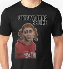 Ottawa Fans Be Like - NHL 15 meme - reddit Unisex T-Shirt
