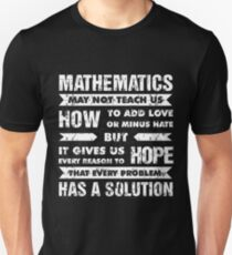 Mathematics may not teach us How to add love or minus hate T-Shirt