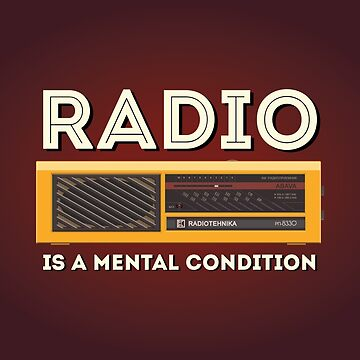 Radio is a mental condition by AndyDeGroo