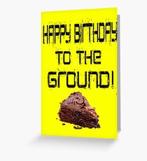 The Lonely Island - Happy Birthday To The Ground! Greeting Card