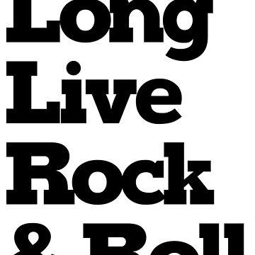 Long Live Rock & Roll by jimmynails