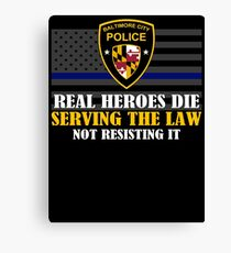 Support Police: Baltimore Cops - Real Heroes Die Serving the Law Canvas Print