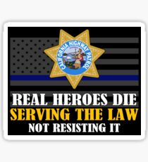 Support Police: CHP - Real Heroes Die Serving The Law Sticker