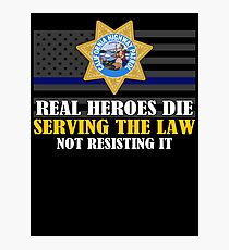 Support Police: CHP - Real Heroes Die Serving The Law Photographic Print