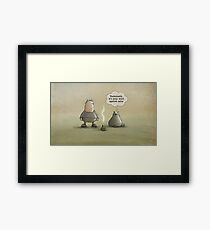 Technically, it's your word against mine Framed Print