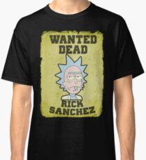 Wanted Dead Rick Sanchez Classic T-Shirt