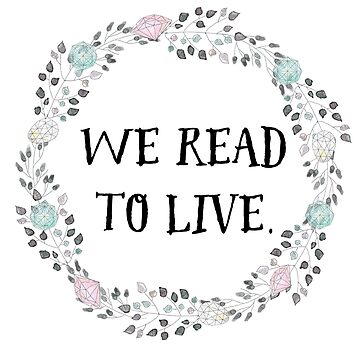 We read to live by merchedpillows