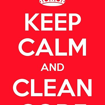 Keep calm and clean code by bitomule
