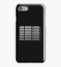One More Level - Funny Gaming Gamer Game Nerd iPhone Case/Skin