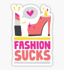 Fashion sucks Sticker