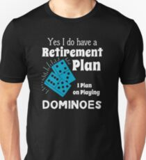 Retired Worker, Full Time Domino Player T-Shirt