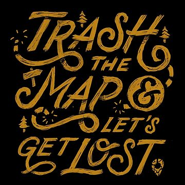 Trash the Map & Let's Get Lost - Travel Adventure Design by sebastianst