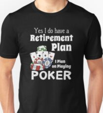 Retired Worker, Full Time Poker Player T-Shirt